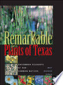 <b>Remarkable Plants</b> of Texas: Uncommon Accounts of Our Common ...