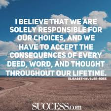 quotes about making life choices success 13 quotes about making life choices