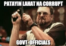 Patayin Lahat Na Corrupt on Memegen via Relatably.com