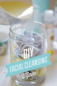 diy cleansing wipes the simple way to clean your face and remove make