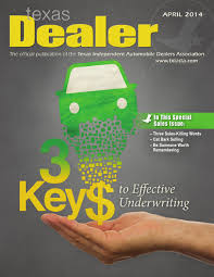 texas dealer by texas independent auto dealers texas dealer 2014 by texas independent auto dealers association issuu