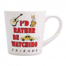 Friends Tapered Mug - <b>I</b>'<b>d Rather Be Watching</b> Friends : Half Moon ...