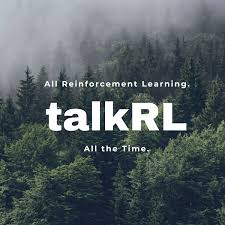 TalkRL: The Reinforcement Learning Podcast