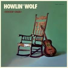 <b>Howlin Wolf</b> - Rockin Chair [New Vinyl LP] Colored Vinyl, <b>180</b> Gram ...