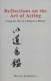 stagestruck prose from pros two books by local academics who are the tao has long been central to his artistic as well as spiritual practice and his book reflections on the art of acting using the tao te ching as a