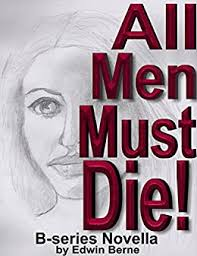 All Men Must Die! (B-series Novella Book 1) eBook ... - Amazon.com