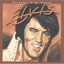 <b>Welcome to My World</b> (Elvis Presley album) - Wikipedia