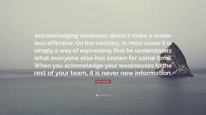 andy stanley quote acknowledging weakness doesn t make a leader andy stanley quote acknowledging weakness doesn t make a leader less effective