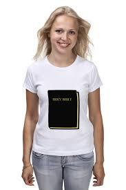 Футболка <b>классическая Holy</b> Bible #2165926 – заказать женские ...