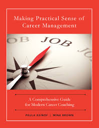 career management coaching coach academy international making practical sense of career management a comprehensive guide for modern career coaching