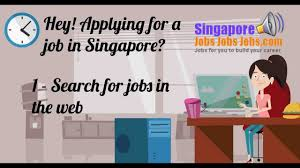 steps on how to research and apply for a job in singapore steps on how to research and apply for a job in singapore