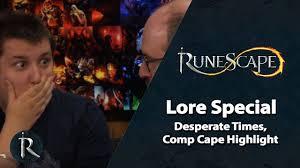 RuneScape Lore <b>Special</b> - Desperate Times, Comp <b>Cape</b> Highlight ...