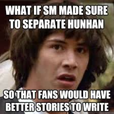 what if SM made sure to separate HunHan so that fans would have ... via Relatably.com