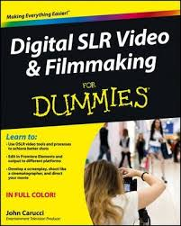<b>Digital SLR</b> Video and Filmmaking For Dummies : <b>John Carucci</b> ...