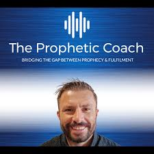 The Prophetic Coach Podcast