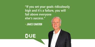 James Cameron - <b>Set Your Goals</b> Ridiculously <b>High</b> - Due
