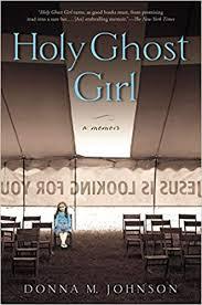 Holy <b>Ghost Girl</b>: A Memoir: Donna M. Johnson: 9781592407354 ...