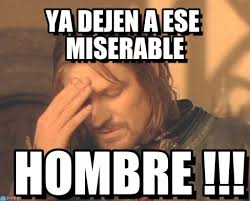 Ya Dejen A Ese Miserable - Frustrated Boromir meme en Memegen via Relatably.com