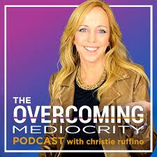 Overcoming Mediocrity with Christie Ruffino