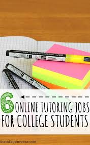 6 online tutoring jobs for college students the college investor tutoring jobs are flexible and can pay between 9 23 per hour for new tutors