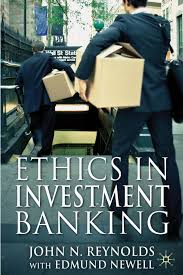 ethics in investment banking ethics in investment banking