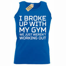 I Broke Up With <b>My GYM</b> T <b>Shirt</b> funny joke lazy slogan exercise V ...