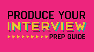 produce your interview prep guide except interviews