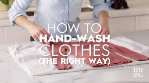 How To <b>Hand</b>-<b>Wash Clothes</b> (The Right Way) | Basics | Better ...