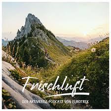 Frischluft | Der Aktivreise-Podcast von Eurotrek