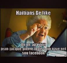 Haitians getting hip to facebook is a disastrous thing lol | funny ... via Relatably.com