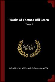 thomas hill green works of green miscellanies and memoir