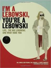 book review of im a lebowski youre a lebowski who would have thought this box office flop would spark such a huge cult movement including a fan book ben office fan
