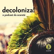 decoloniza! o podcast da ocareté