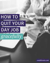how to quit your job gracefully and out burning bridges as you set your quitting date and begin the details for when and how you resigning