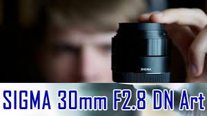 <b>Sigma 30mm</b> F2.8 DN Art обзор объектива - YouTube