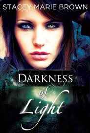 Darkness of Light (Darkness, #1) by Stacey Marie Brown — Reviews, Discussion, Bookclubs, Lists - 17375125