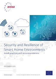 Security and Resilience of <b>Smart Home</b> Environments — ENISA