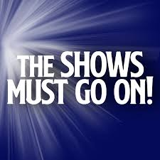 The Shows Must Go On! - YouTube