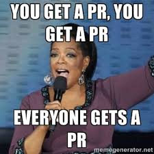 you get a pr, you get a pr everyone gets a pr - oprah winfrey ... via Relatably.com