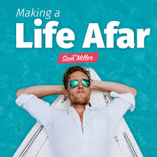 Making a Life Afar with Sam Miller