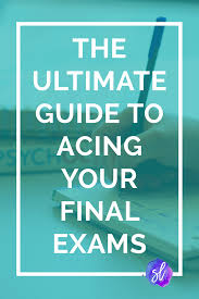 the ultimate guide to final exams 17 finals tips to thrive not ultimate finals tips for college finals in this post i walk you through four