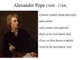 the rape of the lock an heroi comical poem by alexander pope    alexander pope   –    catholic  cannot attend university   tuberculosis