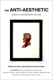 the anti aesthetic essays on post modern culture hal foster the anti aesthetic essays on post modern culture hal foster 9781565847422 aesthetics amazon