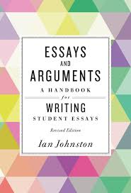 essays and arguments a handbook for writing student essays essays and arguments a handbook for writing student essays broadview press