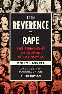 From <b>Reverence</b> to Rape: The Treatment of Women in the Movies ...