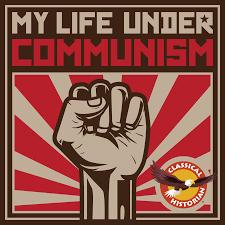 My Life under Communism