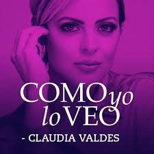 Como yo lo Veo con Claudia Valdes