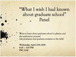 graduate school panel png many sps members consider attending graduate school in physics astronomy mathematics computer science engineering or other related fields however