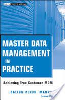 <b>Master Data</b> Management in Practice: Achieving True Customer ...