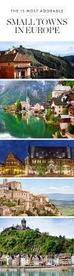 best ideas about small towns main street bet you haven t been to these15 incredible small towns across the european continent